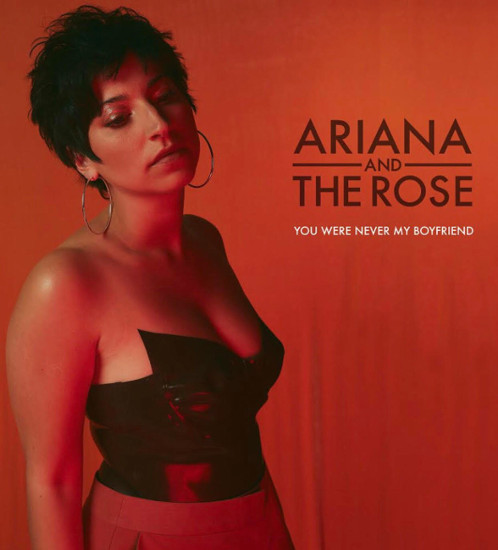 Ariana and the Rose - You Were Never My Boyfriend